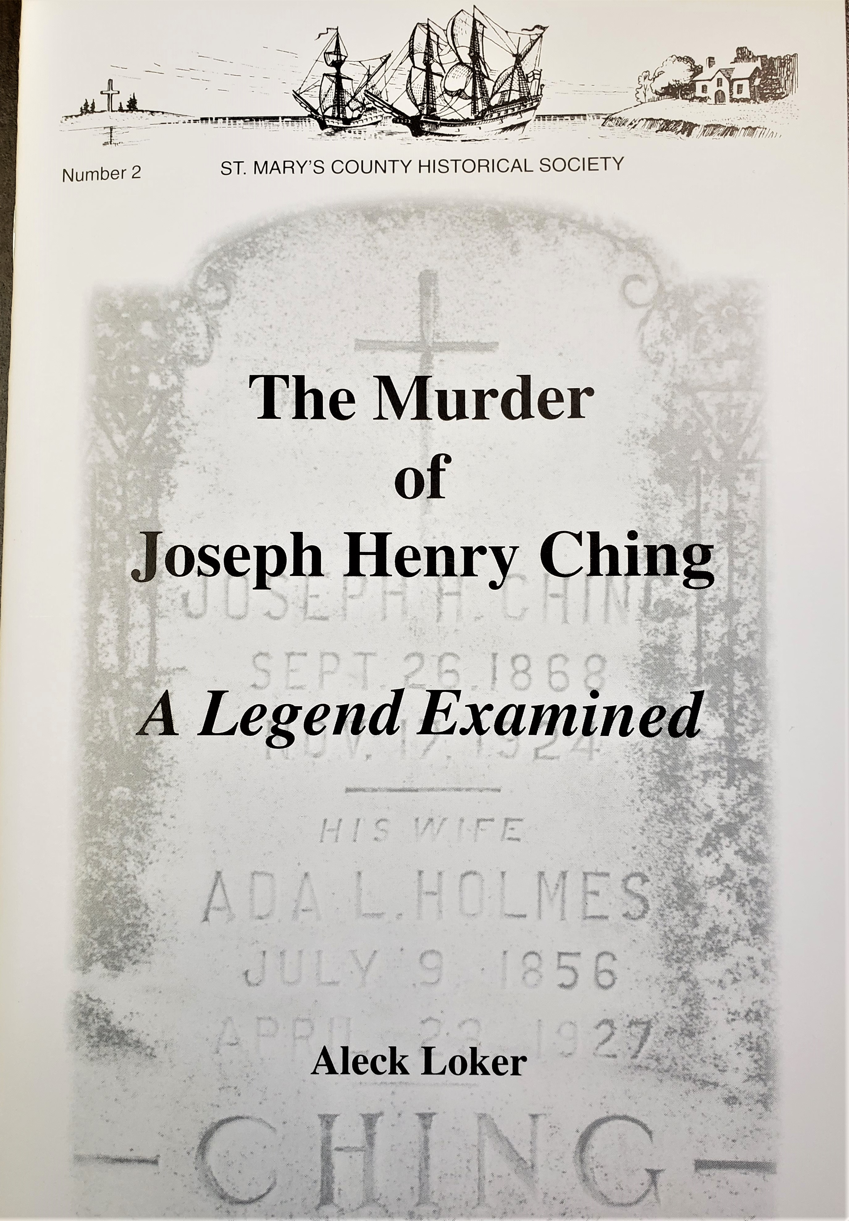 The Murder of Joseph Henry Ching: A Legend Examined (Loker)