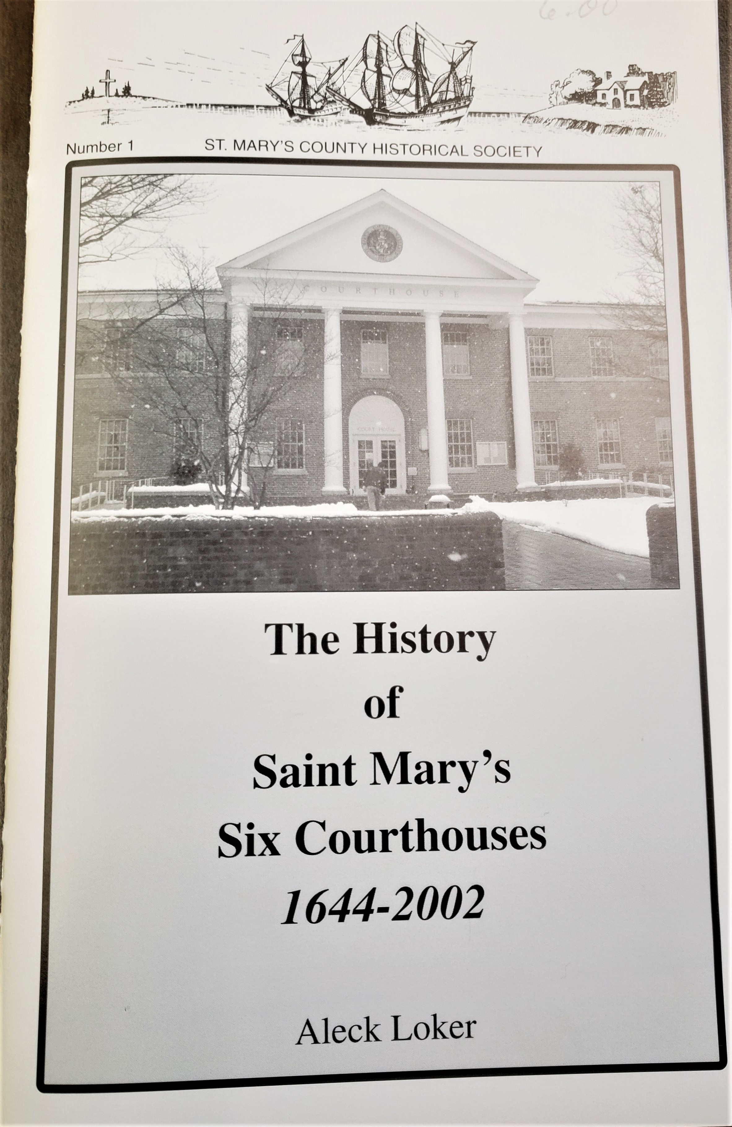 History of St. Mary's Six Court Houses 1644-2002 (Loker)